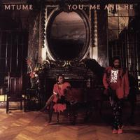 Mtume - You, Me And He