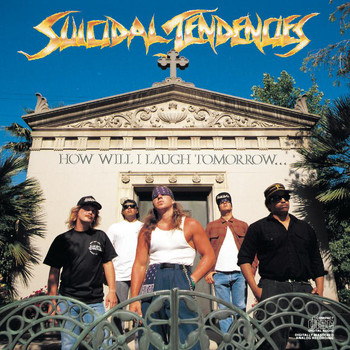 Suicidal Tendencies - How Will I Laugh Tomorrow When I Can't Even Smile Today (Explicit)