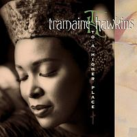 Tramaine Hawkins - To A Higher Place