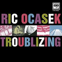 Ric Ocasek - Troublizing