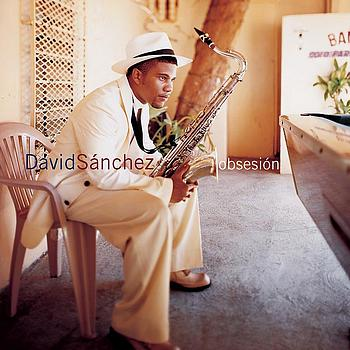 David Sanchez - Obsesión
