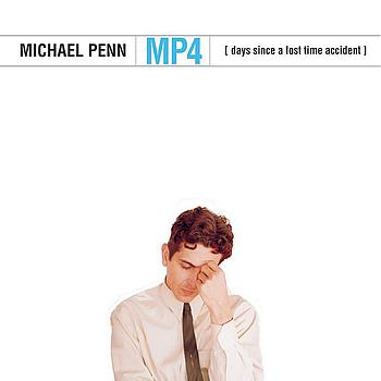 Michael Penn - MP4 (Days Since a Lost Time Accident)