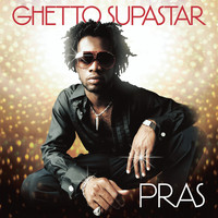 Pras - Ghetto Supastar (That is What You Are)