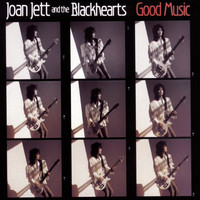 Joan Jett & The Blackhearts - Good Music