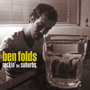 Ben Folds - Rockin' The Suburbs (Explicit)
