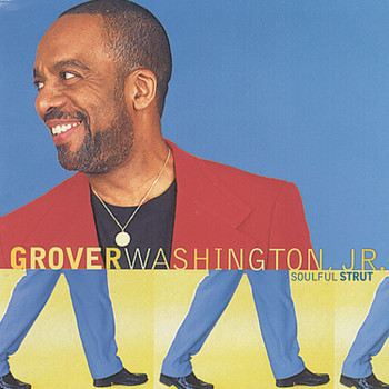 GROVER WASHINGTON, JR. - Soulful Strut