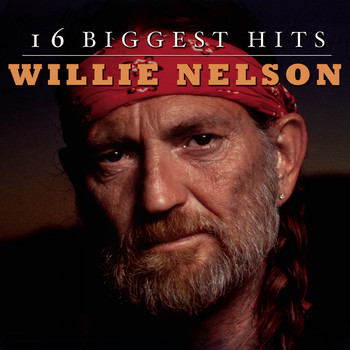 Willie Nelson - Willie Nelson - 16 Biggest Hits