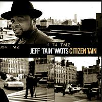 "Jeff ""Tain"" Watts - Citizen Tain"
