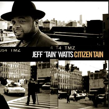Jeff 'Tain' Watts - Citizen Tain