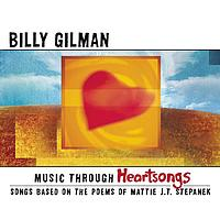 Billy Gilman - Music Through Heartsongs: Songs Based On The Poems Of Mattie J.T. Stepanek