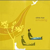 Chris Rice - Amusing