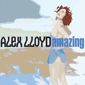Alex Lloyd - Amazing