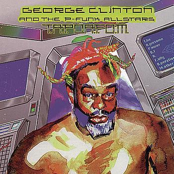 George Clinton & The P-Funk All Stars - T.A.P.O.A.F.O.M.(The Awesome Power of A Fully- Operational Mothership)