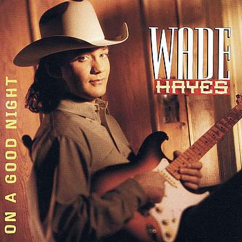 Wade Hayes - On A Good Night
