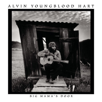 Alvin Youngblood Hart - Big Mama'S Door