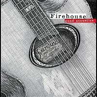 Firehouse - Good Acoustics