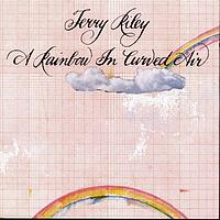 Terry Riley - Terry Riley: A Rainbow in Curved Air & Poppy Nogood and the Phantom Band
