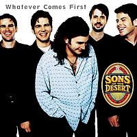 Sons Of The Desert - Whatever Comes First