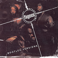 FUGEES (REFUGEE CAMP) - Bootleg Versions (Explicit)