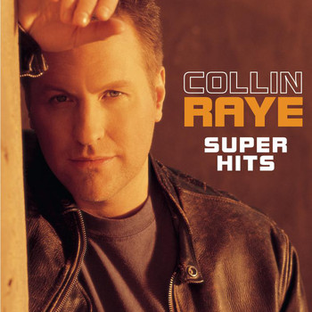 Collin Raye - Super Hits