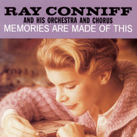 Ray Conniff & His Orchestra & Chorus - Memories Are Made Of This