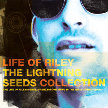 Lightning Seeds - Life Of Riley - The Lightning Seeds Collection