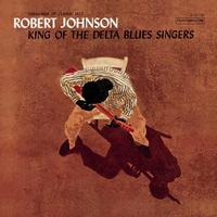 Robert Johnson - King Of The Delta Blues Singers