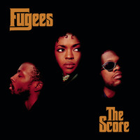 FUGEES (REFUGEE CAMP) - The Score (Explicit)
