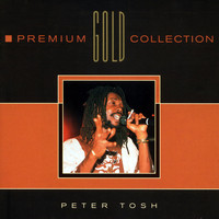Peter Tosh - Premium Gold Collection