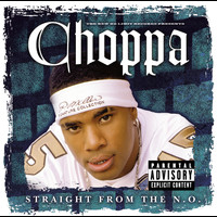 Choppa Style - Straight From the N.O.