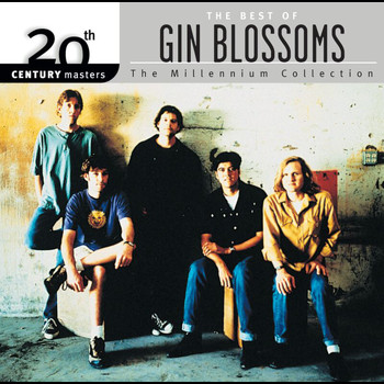 Gin Blossoms - The Best Of Gin Blossoms 20th Century Masters The Millennium Collection