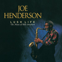Joe Henderson - Lush Life-The Music Of Billy Strayhorn