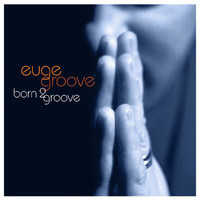 Euge Groove - This Must Be For Real