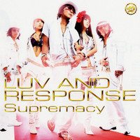 LUV AND RESPONSE - Supremacy