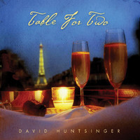 David Huntsinger - Table For Two