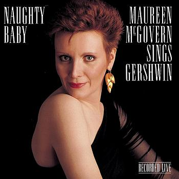 Maureen McGovern - Naughty Baby: Maureen McGovern