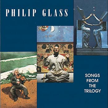 Philip Glass - Glass: Songs from the Trilogy