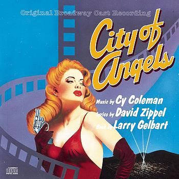 Original Broadway Cast of City of Angels - City of Angels (Original Broadway Cast Recording)