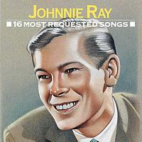 Johnnie Ray - 16 Most Requested Songs