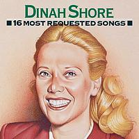 Dinah Shore - 16 Most Requested Songs