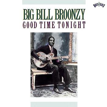 Big Bill Broonzy - Good Time Tonight