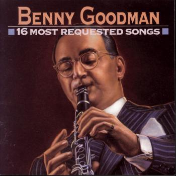 Benny Goodman - 16 Most Requested Songs