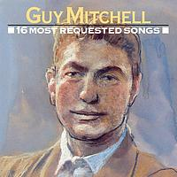 Guy Mitchell - 16 Most Requested Songs