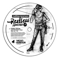 Matthias Tanzmann - Restless Remixes Part 1