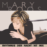 Mary Roos - Rhythmus-der-Nacht-Hit-Mix