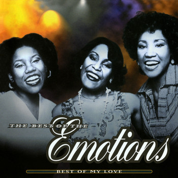 The Emotions - The Best Of The Emotions:  Best Of My Love