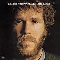 Loudon Wainwright, III - Unrequited