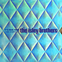 The Isley Brothers - It's Your Thing: The Story Of The Isley Brothers (Explicit)