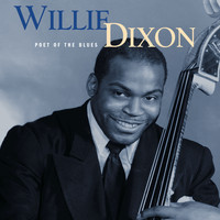 Willie Dixon - Poet Of the Blues  (Mojo Workin'- Blues For The Next Generation)