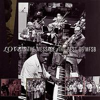 MFSB - The Best Of MFSB:  Love Is The Message